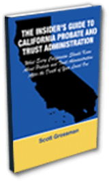 The Insider's Guide to California Probate and Trust Administration