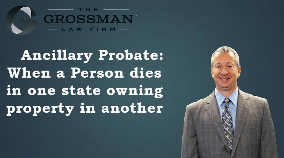 Ancillary Probate: Where A Person Owns Property