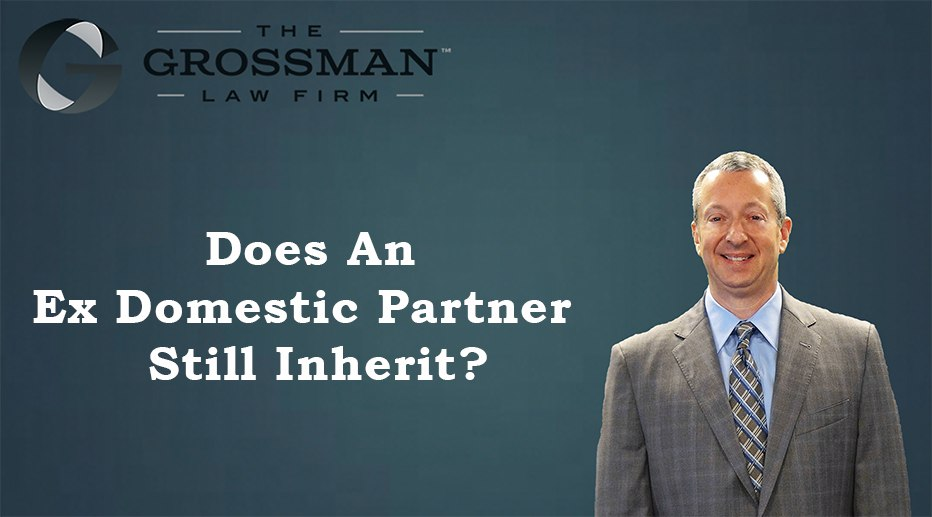 Does An Ex Domestic Partner Still Inherit?