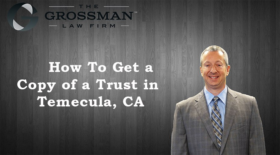 How To Get a Copy of a Trust in Temecula, CA