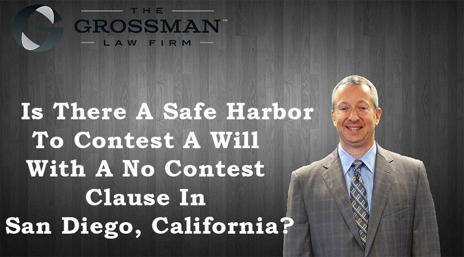 Safe Harbor To Contest A Will In San Diego, CA?