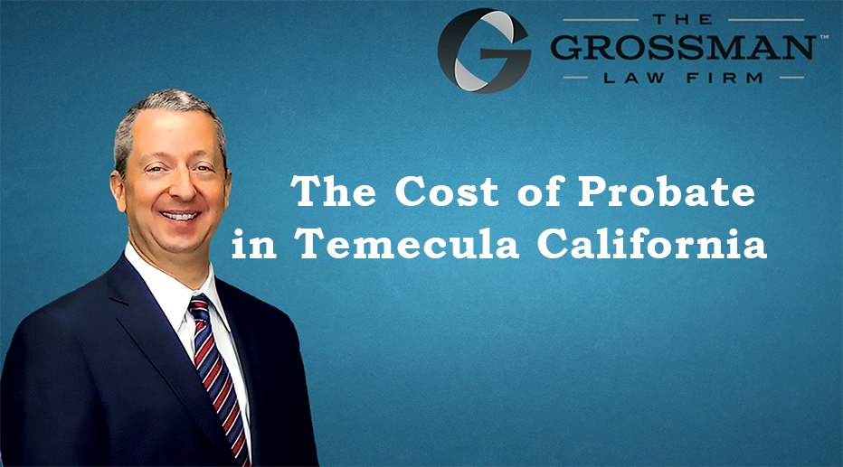 The Cost of Probate in Temecula California