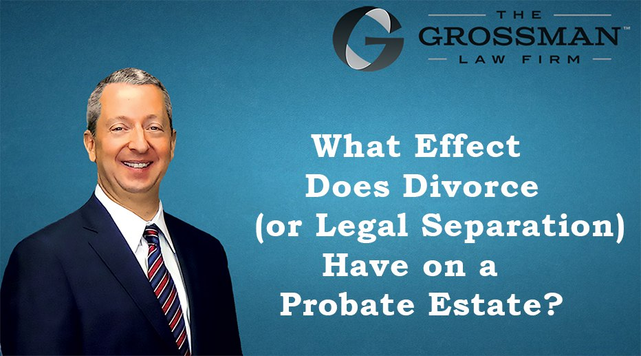 What Effect Does Divorce Have on a Probate Estate?