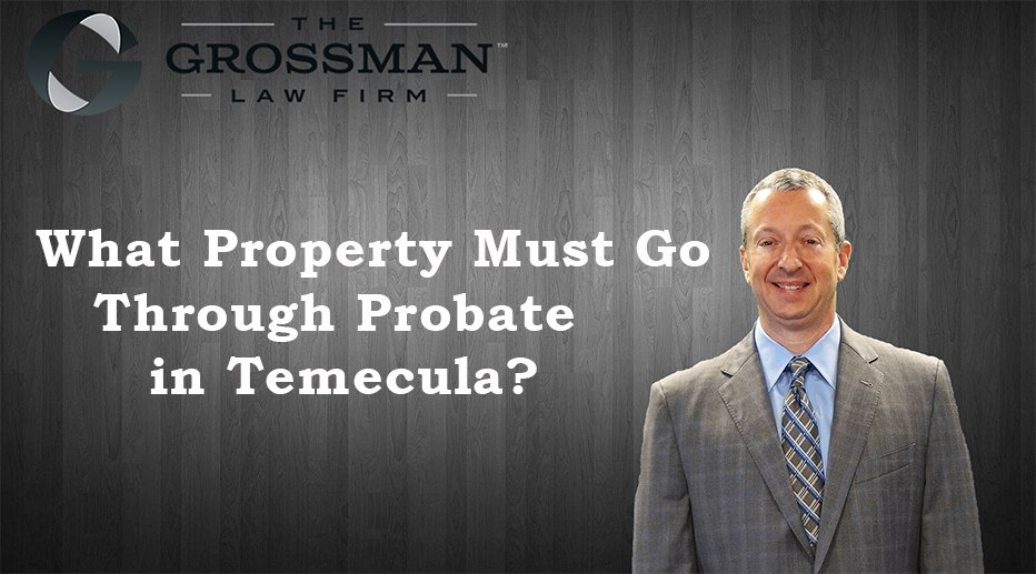 What Property Must Go Through Probate?