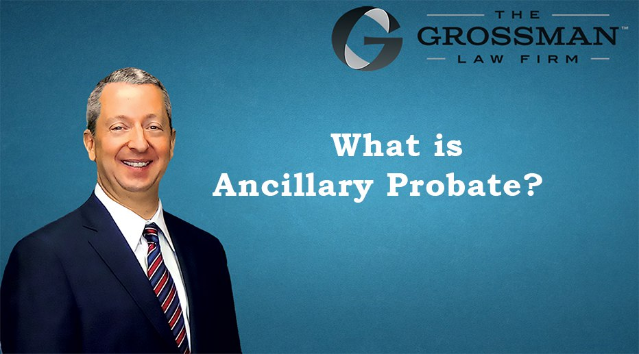 When Is Ancillary Probate Needed?