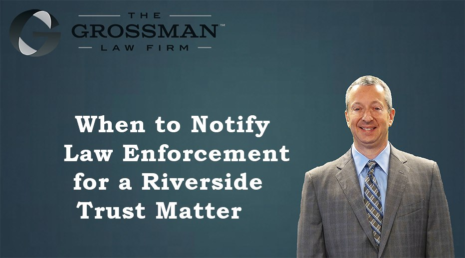 Notify Law Enforcement for a Trust Matter?