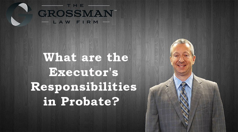 What are the executor's responsibilities in probate?