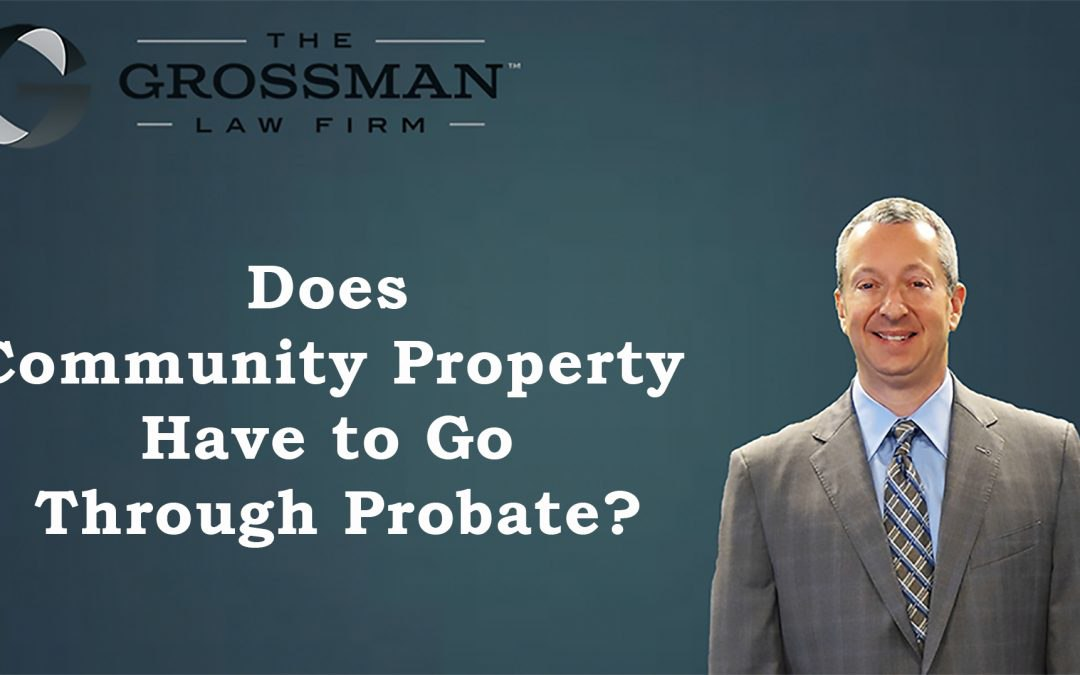 Does Community Property Go Through Probate?