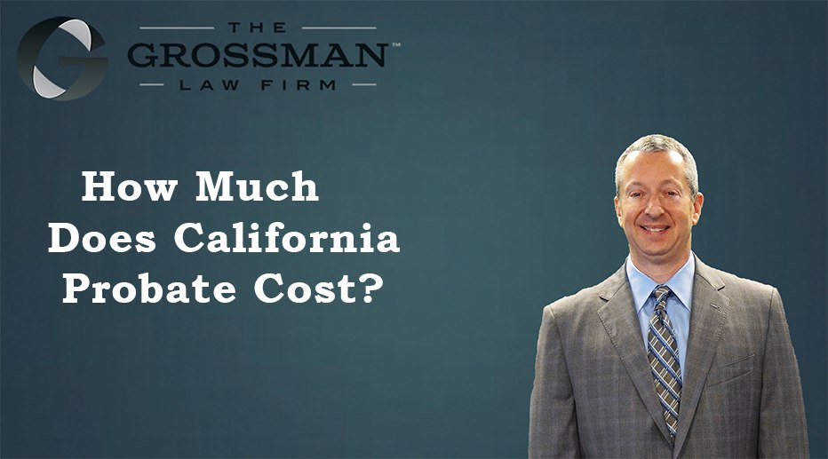 How Much Does A California Probate Cost?