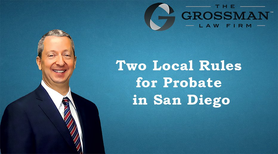 Two Local Rules for Probate in San Diego
