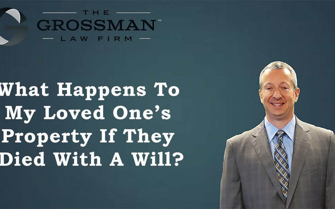 What Happens If My Loved One Died with a Will?
